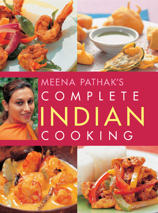 Meena Pathak's Complete Indian Cooking
