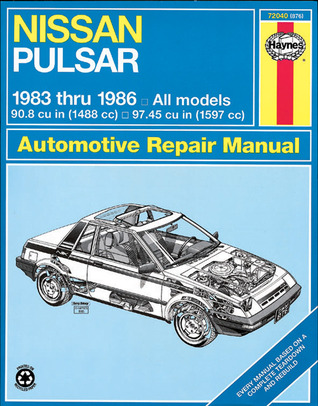 Haynes Nissan Pulsar Owners Workshop Manual, No. 876: 1983 thru 1986