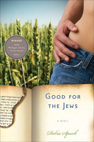 Good for the Jews by Debra Spark