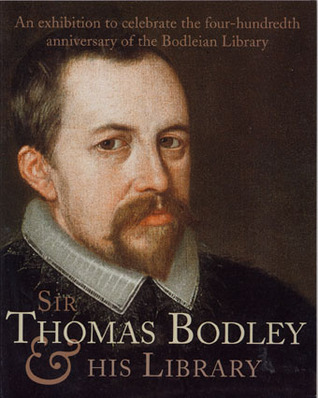 Sir Thomas Bodley His Library