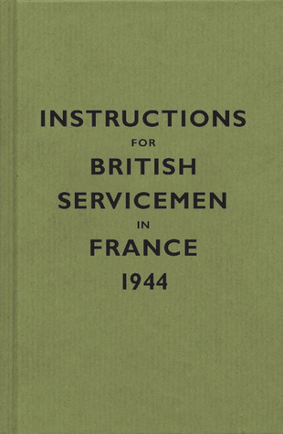 Instructions for British Servicemen in France, 1944