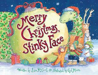 Merry Christmas, Stinky Face by Lisa McCourt