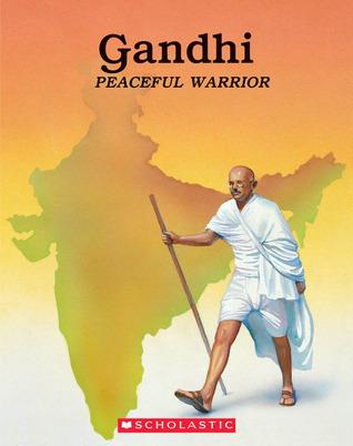 Gandhi: Peaceful Warrior