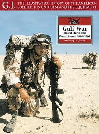 Gulf War: Desert Shield and Desert Storm, 1990-1991