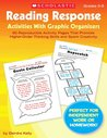 Reading Response Activities With Graphic Organizers: 60 Reproducible Activity Pages That Promote Higher-Order Thinking Skills and Spark Creativity