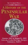 A History of the Peninsular War, Volume V by Charles William Chadwick Oman