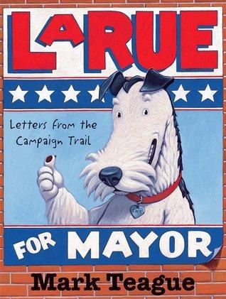 LaRue for Mayor by Mark Teague