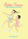 Ballet Sisters: The Newest Dancer
