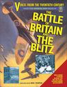 Voices from the Twentieth Century: The Battle of Britain and the Blitz (Voices from the Twentieth Century)