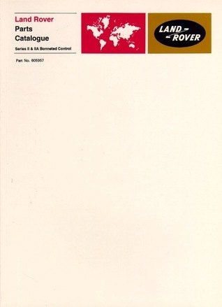 Land Rover Series 2 and Early 2A Bonnet Control Parts Catalogues (Official Parts Catalogue)