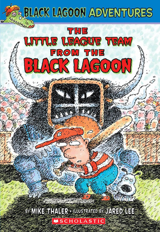 The Little League Team from the Black Lagoon by Mike Thaler