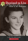Destined to Live:  A True Story of a Child in the Holocaust