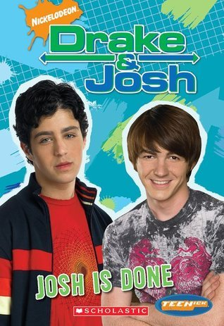 Josh Is Done (Drake & Josh, #7)