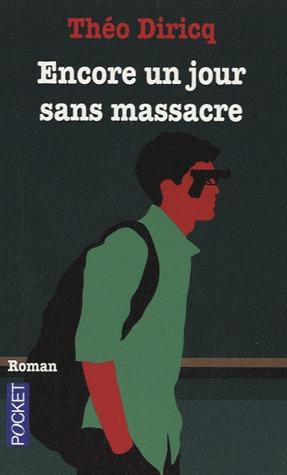 Encore un jour sans massacre by Théo Diricq