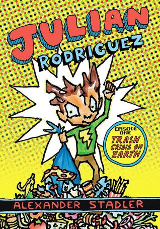 Julian Rodriguez #1: Trash Crisis on Earth