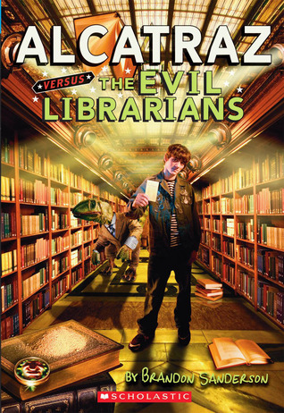 Alcatraz Versus the Evil Librarians by Brandon Sanderson
