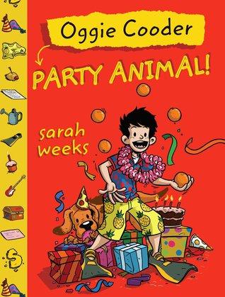 Oggie Cooder, Party Animal by Sarah Weeks