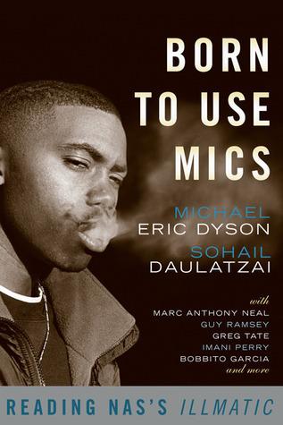 Born to Use Mics: Reading Nas's Illmatic