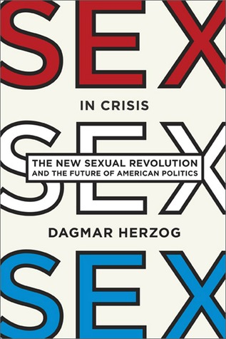 Sex in Crisis by Dagmar Herzog