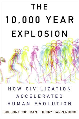 The 10,000 Year Explosion by Gregory Cochran