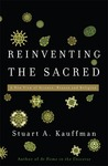 Reinventing the Sacred: A New View of Science, Reason and Religion
