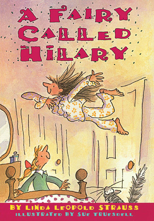 Fairy Called Hilary by Linda Leopold Strauss