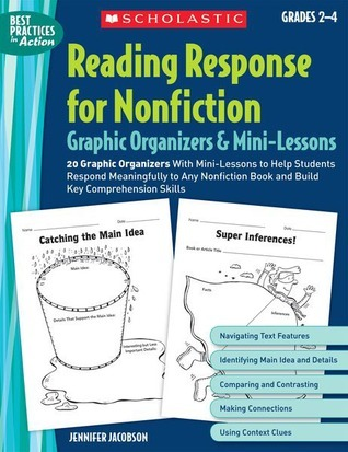Reading Response for Nonfiction Graphic Organizers  Mini-Lessons: 20 Graphic Organizers With Mini-Lessons to Help Students Respond Meaningfully to Any Nonfiction Book and Build Key Comprehension Skills