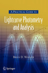 A Practical Guide to Lightcurve Photometry and Analysis by Brian D. Warner