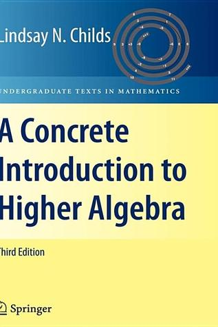 A Concrete Introduction to Higher Algebra