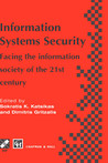 Information Systems Security: Facing the Information Society of the 21st Century