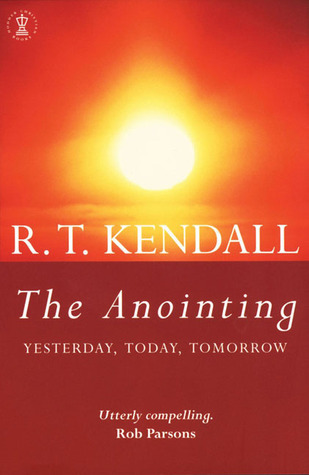 The anointing yesterday today and tomorrow by rt kendall fandeluxe Choice Image