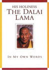 His Holiness The Dalai Lama: In My Own Words