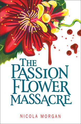 The Passion Flower Massacre by Nicola Morgan