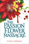 The Passion Flower Massacre