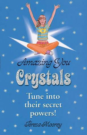 Amazing You: Crystals: Tune Into Their Secret Powers!