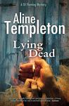 Lying Dead (DI Marjory Fleming #3)