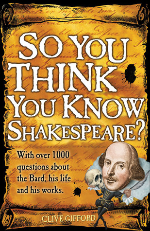 So You Think You Know Shakespeare?