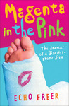 Magenta in the Pink: The Dramas of a Disaster-Prone Diva (Magenta Orange, #2)