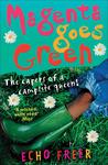 Magenta Goes Green: The Capers of a Campsite Queen! (Magenta Orange, #3)