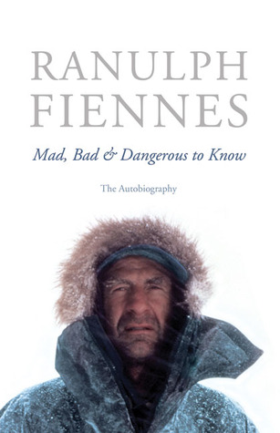 Mad, Bad & Dangerous to Know: The Autobiography
