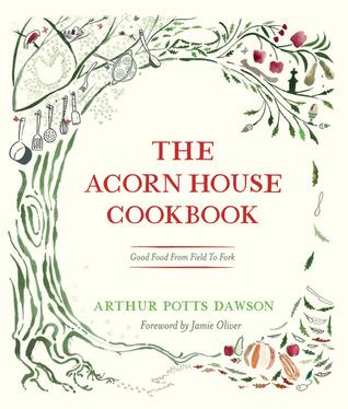 The Acorn House Cookbook