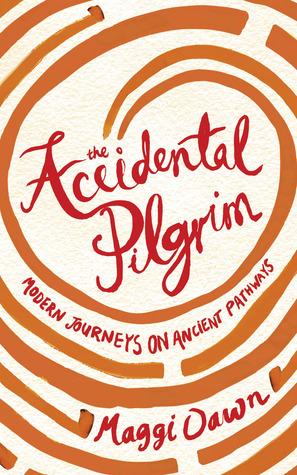 The Accidental Pilgrim by Maggi Dawn