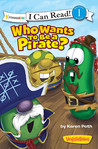 Who Wants to Be a Pirate? by Karen Poth