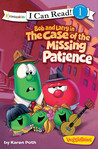 Bob and Larry in the Case of the Missing Patience by Karen Poth