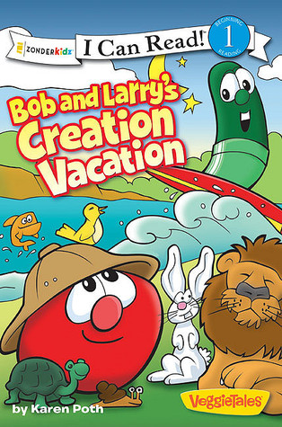 Bob And Larry's Creation Vacation (I Can Read!/Big Idea Books/Veggie Tales)