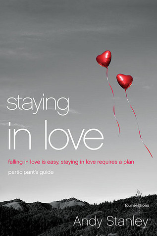 Staying in Love Participant's Guide with DVD: Falling in Love Is Easy, Staying in Love Requires a Plan