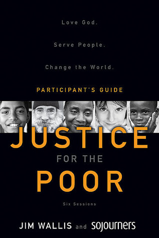 Justice for the Poor Participant's Guide with DVD: Love God. Serve People. Change the World.