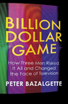 Billion Dollar Game: How Three Men Risked It All and Changed the Face of Television