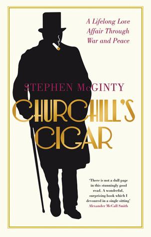 Churchill's Cigar: A Lifelong Affair Through War and Peace