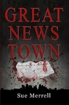 Great News Town (A Jordan Daily News Mystery, #1)